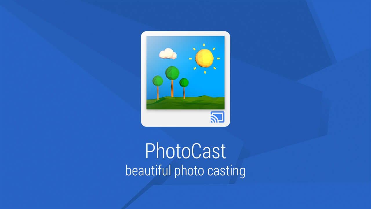 Photocast